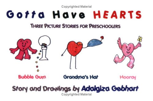 9780922993376: Gotta Have Hearts: Three Picture Stories for Preschoolers