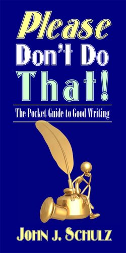 9780922993871: Please Don't Do That!: The Pocket Guide to Good Writing