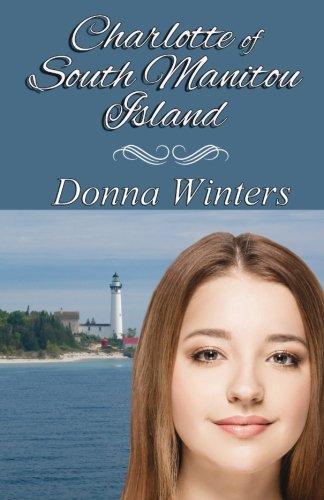 9780923048792: Charlotte of South Manitou Island (Great Lakes Romances)