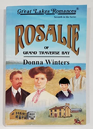 9780923048846: Rosalie of Grand Traverse Bay (Great Lakes Romances)
