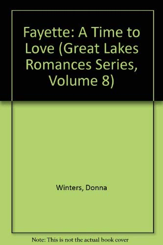 9780923048891: Fayette: A Time to Love (Great Lakes Romances Series)