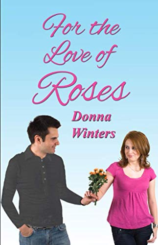 9780923048938: For the Love of Roses (Great Lakes Romances) (Volume 18)