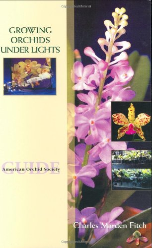 Growing Orchids Under Lights: Charles Marden Fitch