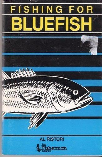 Fishing for Bluefish: Ristori, Al
