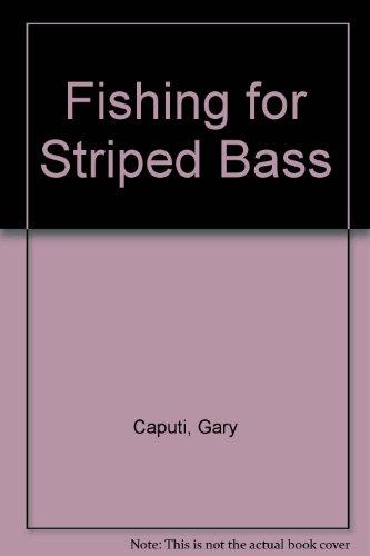 Fishing for Striped Bass: Caputi, Gary; Barrett,