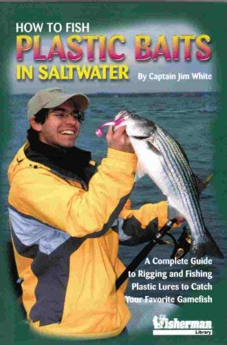HOW TO FISH PLASTIC BAITS IN SALTWATER: WHITE, Jim