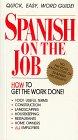 9780923176099: Spanish on the Job