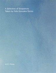 9780923183264: A Selection of Snapshots Taken by Felix Gonzalez-Torres