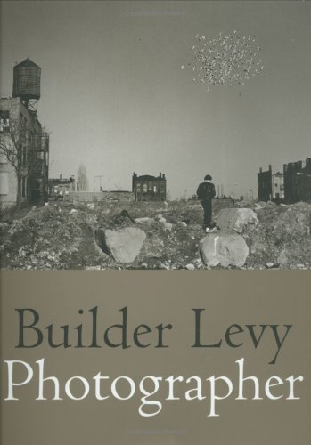 9780923183332: Builder Levy: Photographer