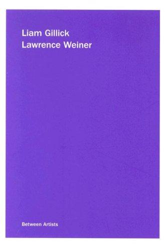 9780923183387: Liam Gillick / Lawrence Weiner (Between Artists)