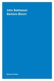 9780923183479: John Baldessari / Barbara Bloom: Between Artists
