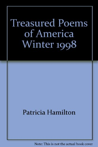 Treasured Poems of America: Winter 1998: Hamilton, Patricia