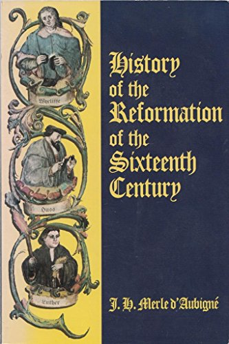 History of the Reformation of the Sixteenth Century. Volumes I. to V.