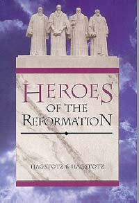 9780923309480: Heroes of the Reformation