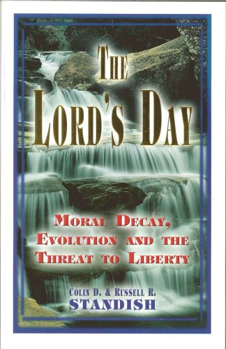 9780923309763: The Lord's Day: Moral Decay, Evolution and the Threat to Liberty