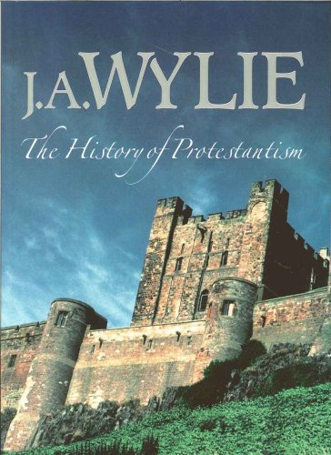 The History of Protestantism - 4 Vol. Set: J. A. Wylie