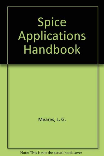 Spice Applications Handbook: Meares, L. G.