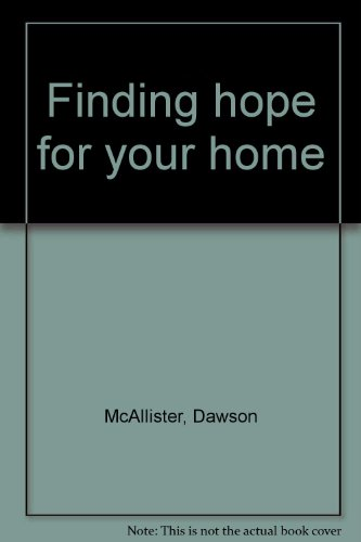 Finding hope for your home: McAllister, Dawson