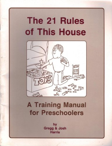 9780923463205: The 21 Rules of This House, a Training Manual for Preschoolers