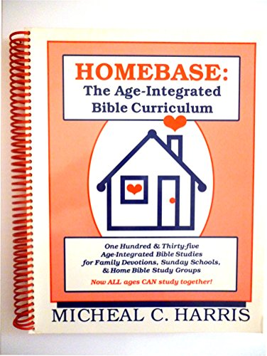Homebase: The Age-Integrated Bible Curriculum: Harris, Michael