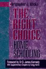 9780923463830: The Right Choice: The Incredible Failure of Public Education and the Rising Hope of Home Schooling