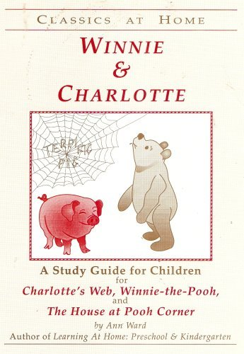 Winnie & Charlotte: A Study Guide for Children for Charlotte's Web, Winnie-The-Pooh & ...