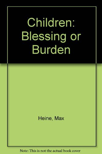 Children: Blessing or Burden: Max Heine