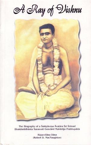 9780923519018: A Ray of Vishnu: The Biography of a Saktyavesa (Lives of the Vaisnava Acaryas, Vol 1)