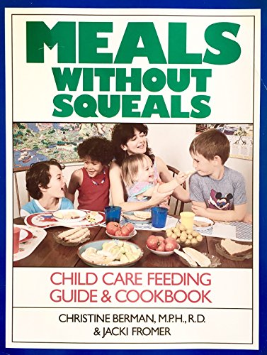 9780923521103: Meals Without Squeals: Child Care Feeding Guide and Cookbook