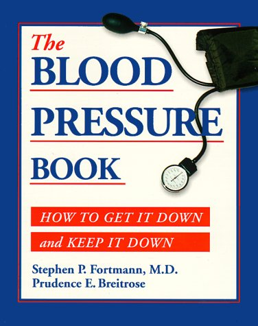 9780923521325: The Blood Pressure Book: How to Get It Down and Keep It Down