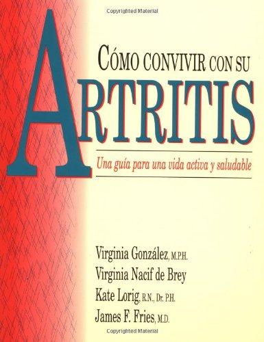 9780923521370: Como Convivir Con Su Artritis: Una Gula Para Una Vida Activa Y Saludable