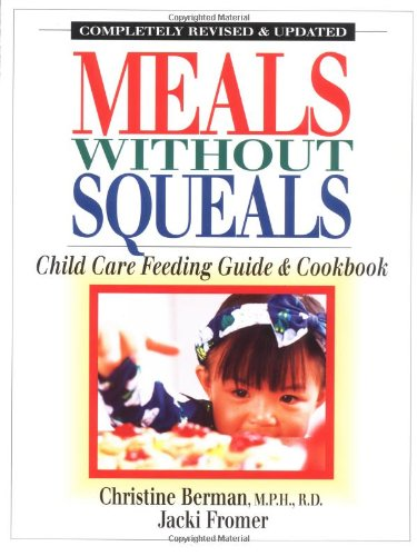 9780923521394: Meals Without Squeals: Child Care Feeding Guide and Cookbook