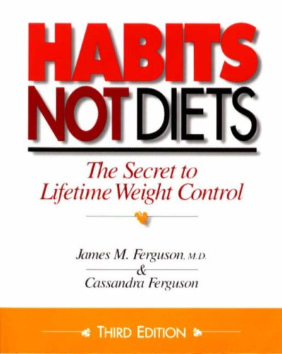 9780923521417: Habits Not Diets: The Secret to Lifetime Weight Control