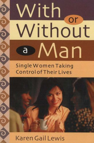 With or Without a Man: Single Women: Dr. Karen Gail