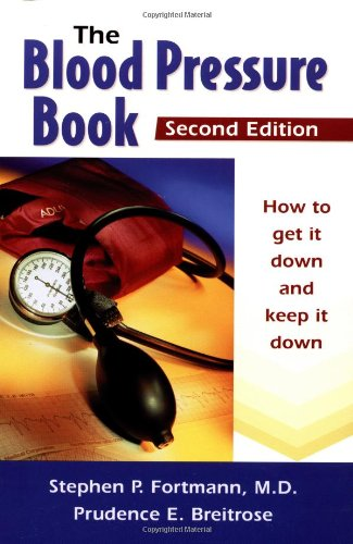9780923521608: The Blood Pressure Book: How to Get It Down and Keep It Down