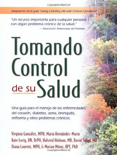 9780923521660: Tomando control de su salud: Una guia para el manejo de las enfermedades del corazon, diabetes, asma, bronquitis, enfisema y otros problemas cronicos