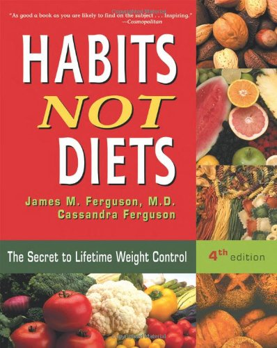 9780923521707: Habits Not Diets: The Secret to Lifetime Weight Control