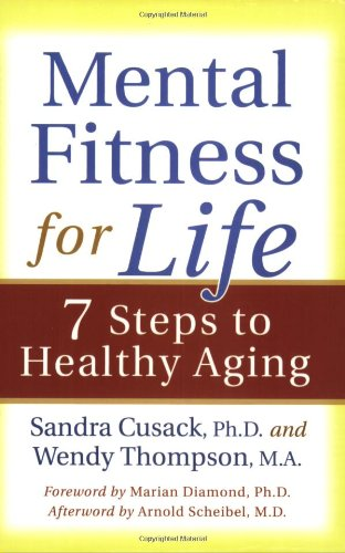 Mental Fitness for Life: 7 Steps to: Thompson, Wendy,Cusack, Sandra
