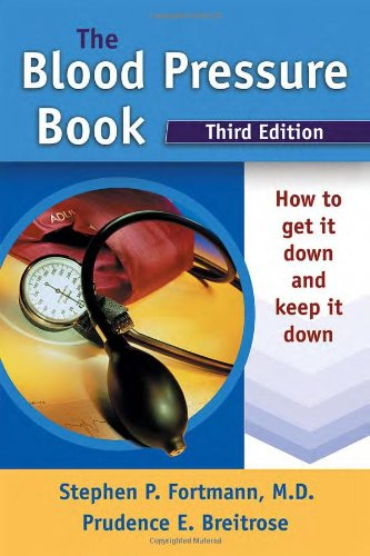 9780923521974: The Blood Pressure Book: How to Get It Down and Keep It Down