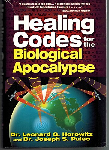 Healing Codes for the Biological Apocalypse: Horowitz, Leonard G.;Puleo, Joseph