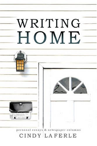 9780923568634: Writing Home: Collected Essays and Newspaper Columns