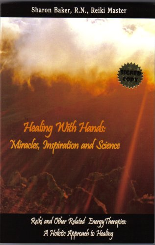 Healing with Hands: Miracles, Inspiration and Science: Sharon Baker