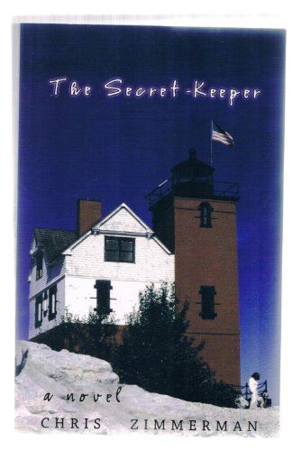 The Secret-Keeper : A Novel {SECOND EDITION}: Zimmerman, Chris