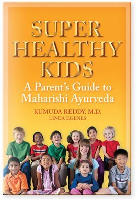 9780923569112: Super Healthy Kids: A Parents Guide to Maharishi Ayurveda