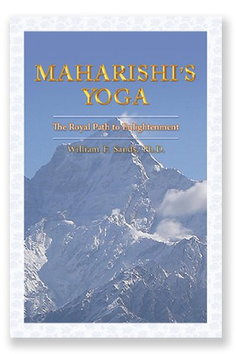 Maharishi's Yoga: The Royal Path to Enlightenment: William F. Sands