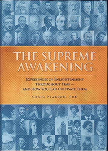 9780923569525: The Supreme Awakening: Experiences of Enlightenment Throughout Time - And How You Can Cultivate Them