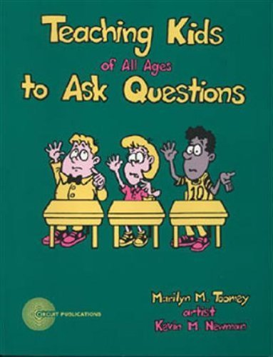 Teaching kids of all ages to ask questions: Toomey, Marilyn M