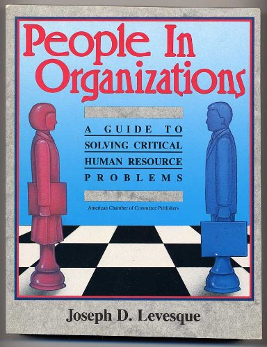 9780923606008: People in organizations: A guide to solving critical human resource problems