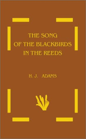 9780923687489: The song of the blackbirds in the reeds: In which Great-Grandpa Nicholas Winslow Applewood entertains the young folk with stories and fables and has some remarkable adventures betimes