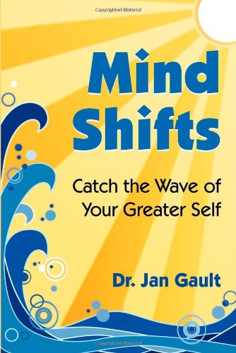 9780923699420: Mind Shifts: Catch the Wave of Your Greater Self